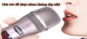 5 tiêu chí để chọn được micro karaoke không dây chất lượng