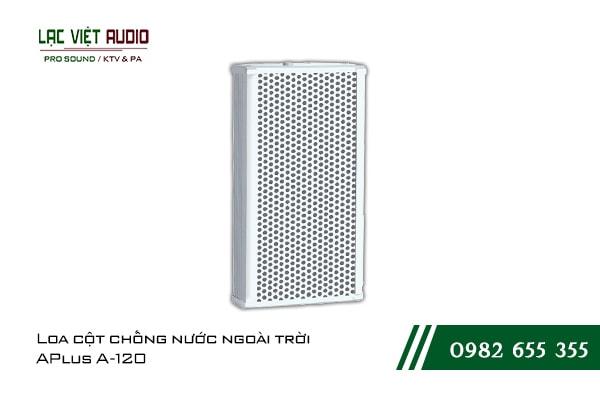 Giới thiệu về sản phẩm Loa cột chống nước ngoài trời APlus A 120