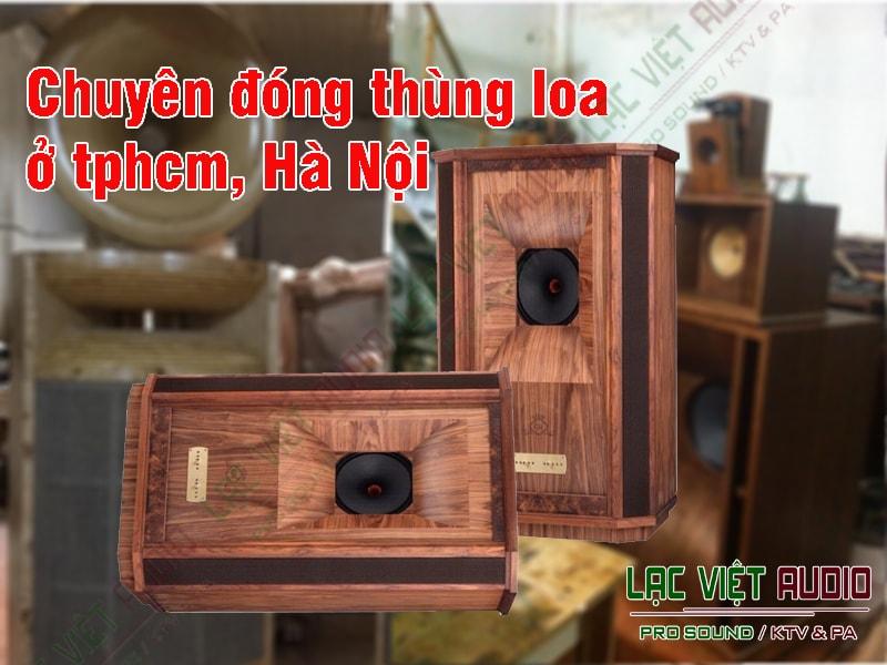 Lạc Việt Audio - Địa chỉ chuyên đóng thùng loa ở tphcm, hà nội.