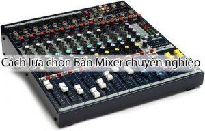 Hướng dẫn cách lựa chọn Bàn Mixer chuyên nghiệp