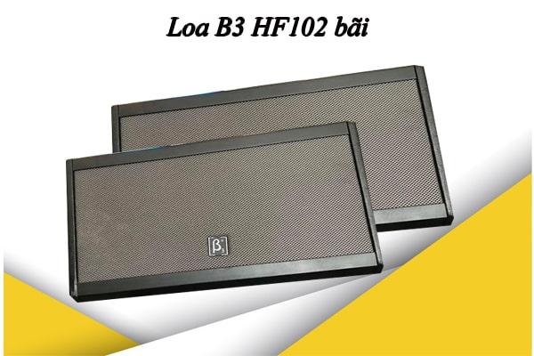 Loa B3 HF102 Bãi đẳng cấp