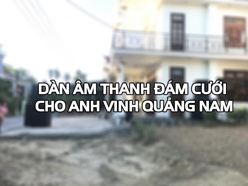 Dàn âm thanh đám cưới tại Quảng Nam