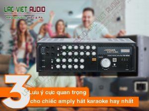 3 Lưu ý quan trọng cho một chiếc amply hát karaoke hay nhất cực chuẩn