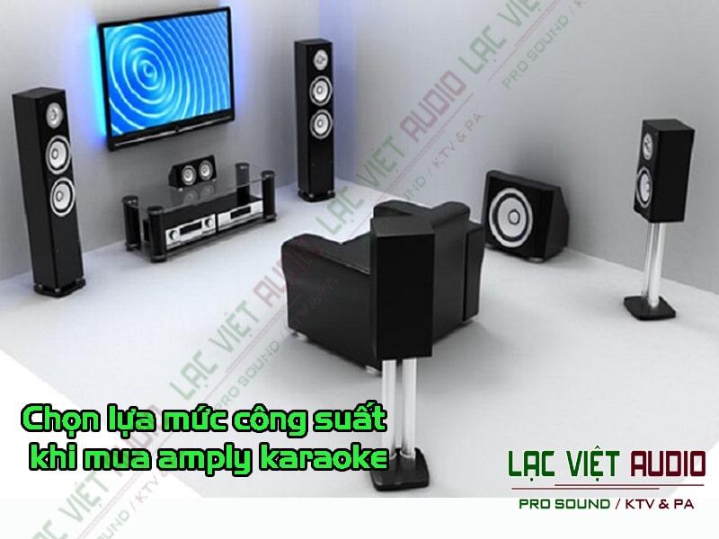 Chọn lựa mức công suất khi mua amply karaoke