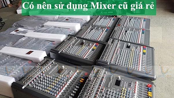 Mixer cũ giá rẻ đảm bảo chất lượng, khả năng hoạt động