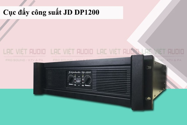 Cục đẩy công suất JD DP1200 Lạc Việt Audio