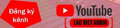 Đăng ký kênh Youtube Lạc Việt audio