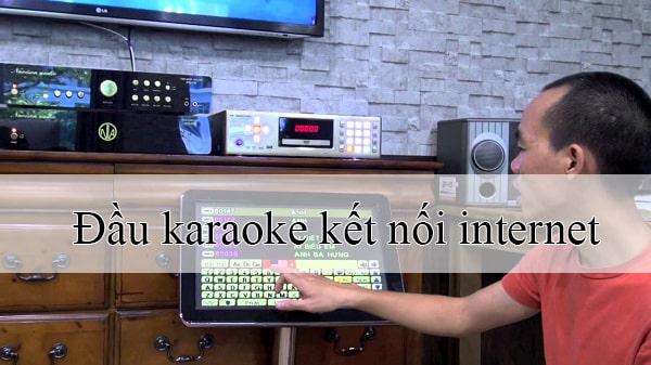 Đầu karaoke vi tính kết nối internet