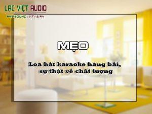 Loa hát karaoke hàng bãi, sự thật về chất lượng