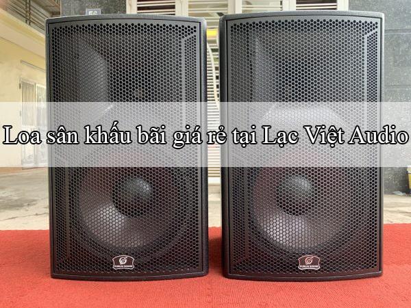Loa sân khấu bãi Hàn Quốc, Mỹ giá rẻ tại Lạc Việt Audio