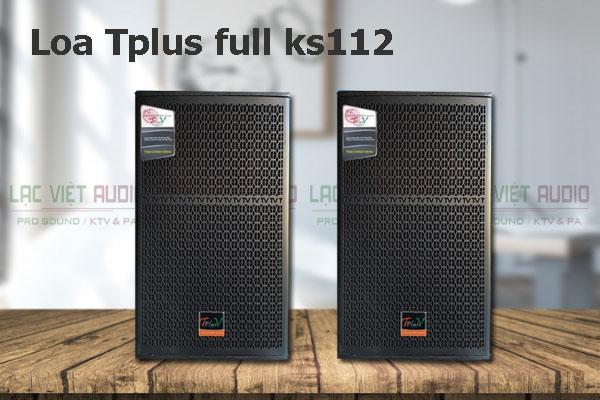 Loa TplusV full KS 112 chính hãng