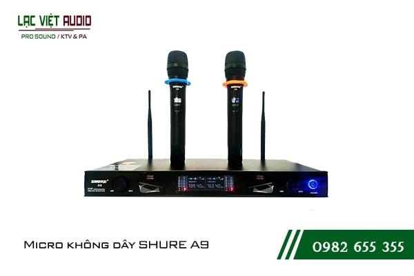 Micro không dây Shure A9 được sản xuất trên dây chuyền và công nghệ hiện đại