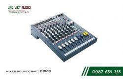 Bàn mixer Soundcraft EPM 6 - những điều cần biết?