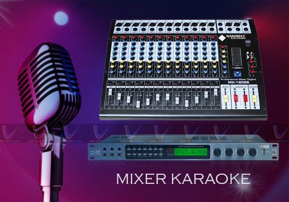 Mixer và vang số có vai trò vô cùng quan trọng bởi đem lại hiệu ứng chỉnh âm tuyệt vời