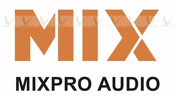 Mix Pro Audio là thương hiệu âm thiết bị âm thanh hàng đầu tại Việt Nam