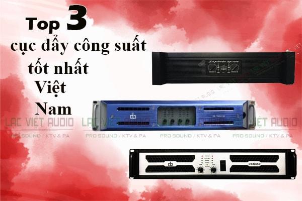 Top 3 cục đẩy công suất tốt nhất Việt nam