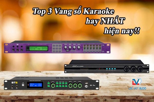 Top 3 vang số karaoke hay nhất hiện nay