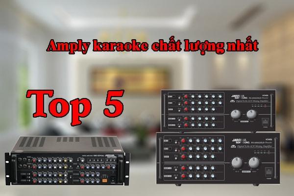 Top 5 amply karaoke gia đình hay chất lượng nhất