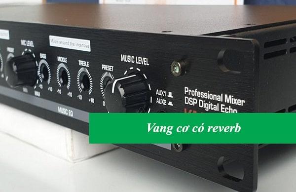Vang cơ có reverb là gì?