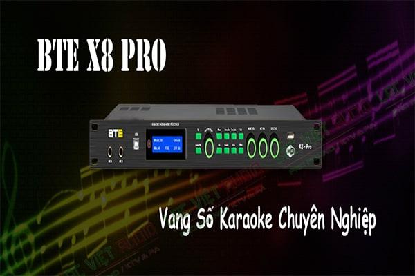 Vang số BTE X8 pro giá hấp dẫn tại Lạc Việt Audio