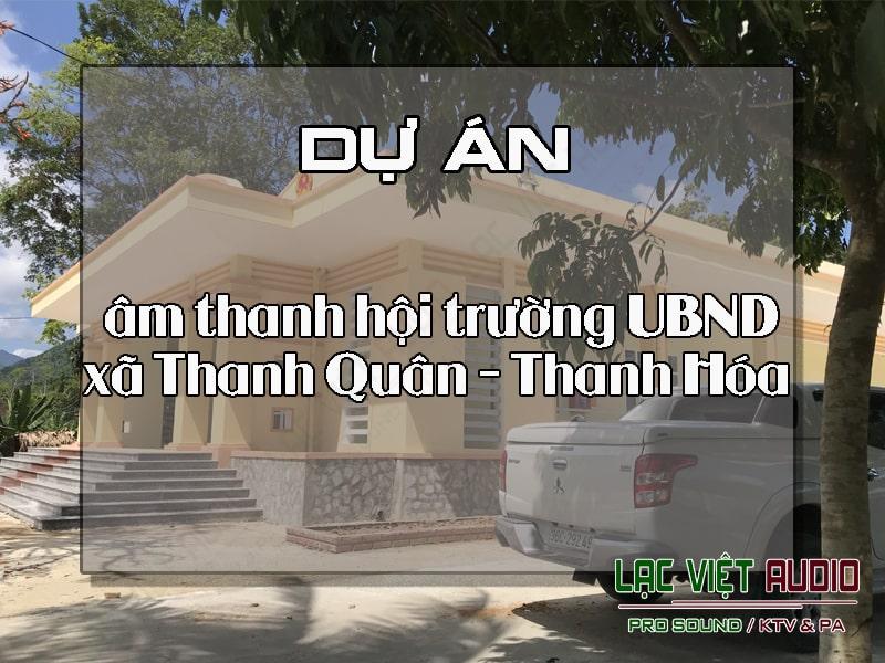 Giới thiệu về dự án âm thanh hội trường UBND xã Thanh Quân - Thanh Hóa